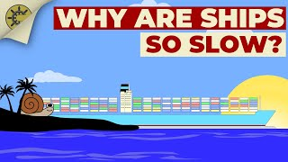 Why are ships so slow?