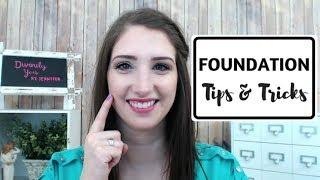 Foundation Tips & Tricks