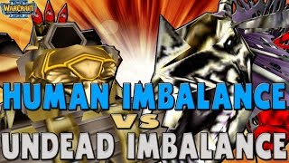 Warcraft 3 - HUMAN IMBALANCE vs UNDEAD IMBALANCE