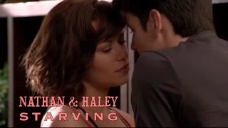 Nathan & Haley | Starving