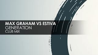 Max Graham & Estiva - Generation (Club Mix) [Cycles]