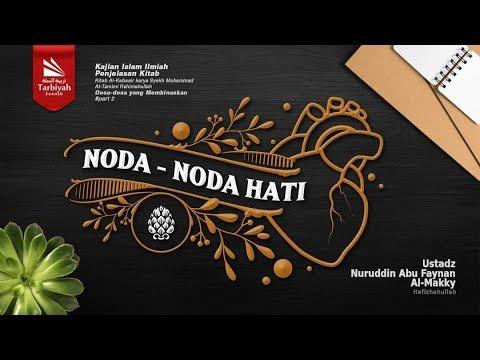 Noda Noda Hati | Ustadz Nuruddin Abu Faynan al-Makky حفظه الله