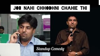 JOB nahi chhodhni chahiye thi | Stand-Up Comedy by Pratyush Chaubey