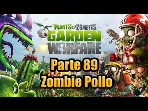 Plants Vs Zombies Garden Warfare - Parte 89 - Zombie Pollo video