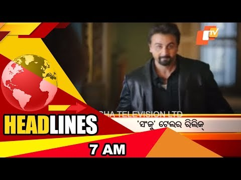 7 AM Headlines  31 May 2018   OTV