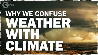 The REAL Reason We Confuse Weather and Climate   Hot Mess 🌎