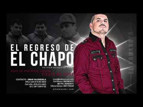 EL KOMANDER - EL REGRESO DE EL CHAPO