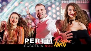 Pertti - Sobotnia noc