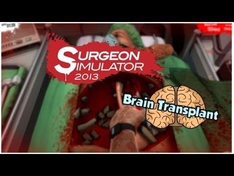Surgery Simulator 2013 - Brain transplant! #3