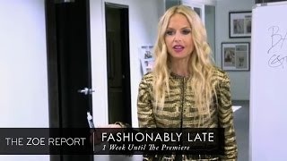 1 Week Until the Premiere | Fashionably Late with Rachel Zoe