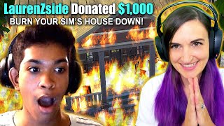 I Donated $1000 For Him to BURN HIS SIM HOUSE DOWN