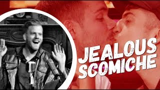 JEALOUS SCOTT and MITCH —「Scomiche / Scömìche」