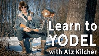 Learn how to yodel with Atz Kilcher