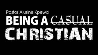 Sermon: Being a Casual Christian