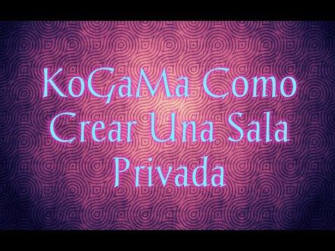 KoGaMa Como Crear Una Sala Privada
