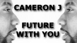 Cameron J - Future With You (@TheKingOfWeird)