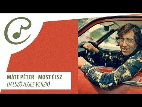 Máté Péter - Most élsz (dalszöveggel - Lyrics Video)