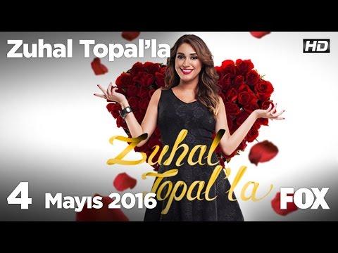 Zuhal Topal'la 4 Mayıs 2016