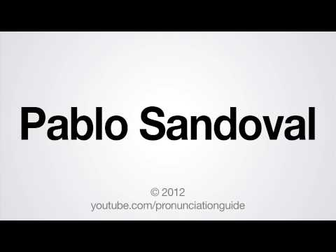 How to Pronounce Pablo Sandoval