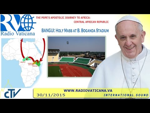 Francis in Central African Republic: Holy Mass 2015.11.30