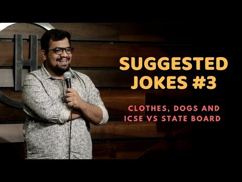 Clothes, Dogs and ICSE vs State Board  Suggested Jokes  Stand-Up Comedy by Rueben Kaduskar