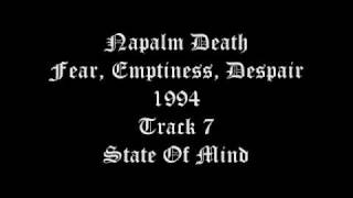 Napalm Death - Fear, Emptiness, Despair - 1994 - Track 7 - State Of Mind