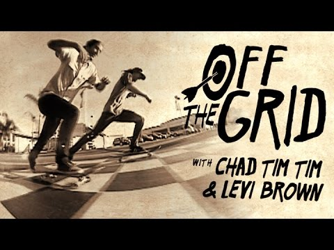 Chad Tim Tim and Levi Brown - Off The Grid