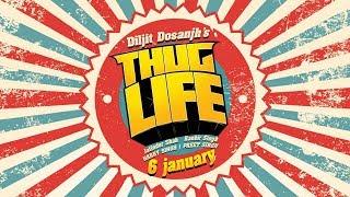 Diljit Dosanjh Thug Life Teaser Jatinder Shah Ranbir Singh 2019