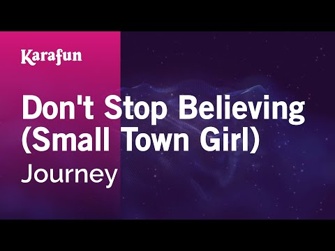 Karaoke Dont Stop Believing (Small Town Girl) - Journey *
