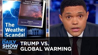 Trump Contradicts His Own Administration's Climate Change Report | The Daily Show