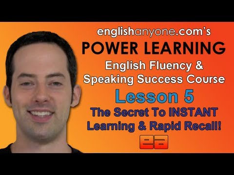 Speak English Fluently – 5 – How To Learn INSTANTLY – English Fluency & Speaking Success Course