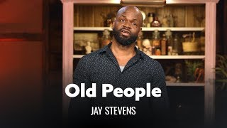 Old People Problems. Jay Stevens
