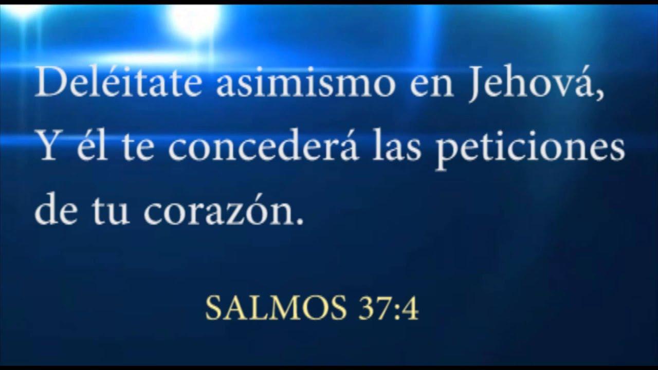 Deléitate asimismo en Jehová, Y él te concederá las