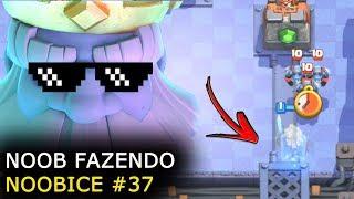 NOOB FAZENDO NOOBICE #37 - MOMENTOS ENGRAÇADOS NO CLASH ROYALE