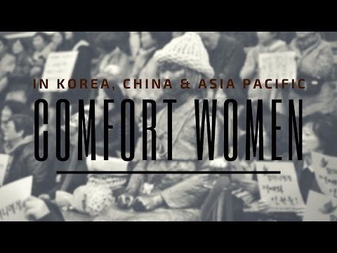 Comfort Women Issue in Korea, China and Asia Pacific