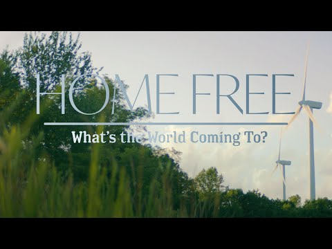 Home Free - What's the World Coming To? (Official Music Video)