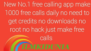 Make 1000 free calls daily no need of credits without root