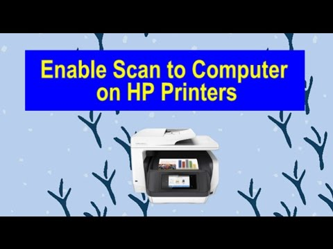 Enable Scan to Computer for HP Printers (2017): For HP Officejet & Envy AiO Printers