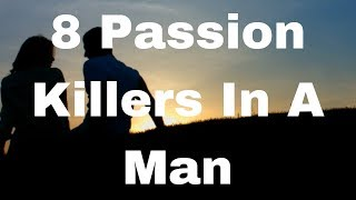 8 Passion Killers In A Man