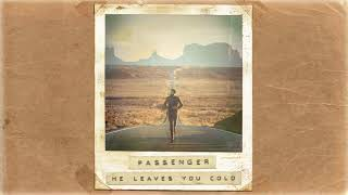 Passenger He Leaves You Cold Official Album Audio