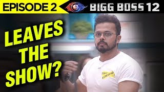 Bigg Boss 12 Episode 2 Update | Sreesanth Wants To LEAVE The House On The 2nd Day | Watch Why
