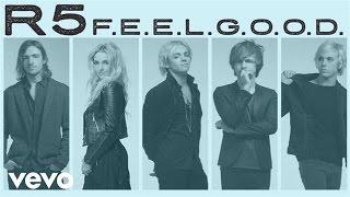 R5 F.E.E.L.G.O.O.D.