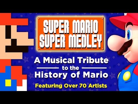 The Super Mario Super Medley - A Collaborative Musical Tribute to the History of Mario   FamilyJules