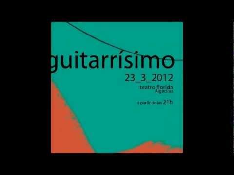 guitarrísimo | Toni Mora | 23 de Marzo Teatro Florida (Algeciras)