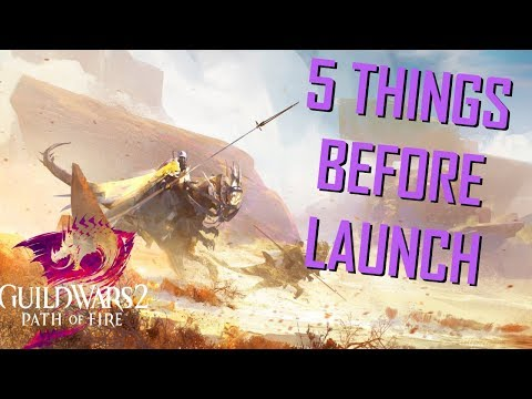 Guild Wars 2: Path of Fire - Top 5 Things to do Before Launch