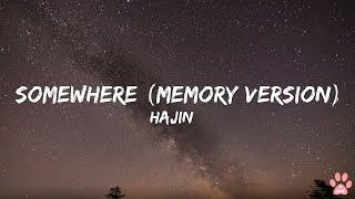 Download Hajin - Somewhere (Memory Version) Lyrics Mp3/Mp4