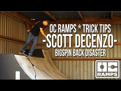 Scott Decenzo - Big Spin Back Disaster Trick Tip with OC Ramps