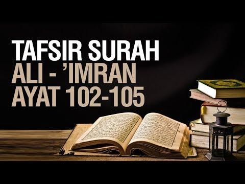 Tafsir Surah Ali Imran ayat 102-105 - Ustadz Ahmad Zainuddin Al Banjary