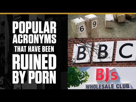 Popular Acronyms That Have Been Ruined by Porn