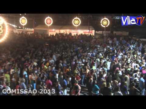 FESTAS DO POVO 2013 VILA CH� DE S�   COMISS�O 2013 12/08/2013 QUIM BARREIROS E CS BAND
